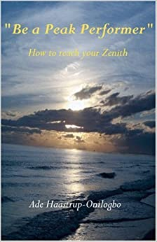 Be a Peak Performer: How to reach your Zenith