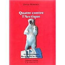 Quatre contre l'Arctique (French Edition)