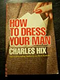 img - for How to Dress Your Man book / textbook / text book