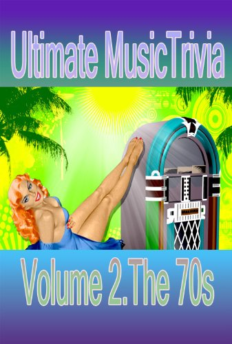 Ultimate Music Trivia (Ultimate Music Trivia Vol 2 - The 70s)