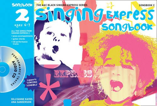 Singing Express Songbook 2: All the Songs from Singing Express 2