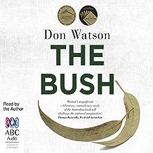 The Bush Audiobook by Don Watson, Hamish Hamilton Narrated by Don Watson