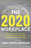 The 2020 Workplace: How Innovative Companies Attract, Develop, and Keep Tomorrow's Employees Today, Jeanne  C. Meister, Karie Willyerd, 0061763276