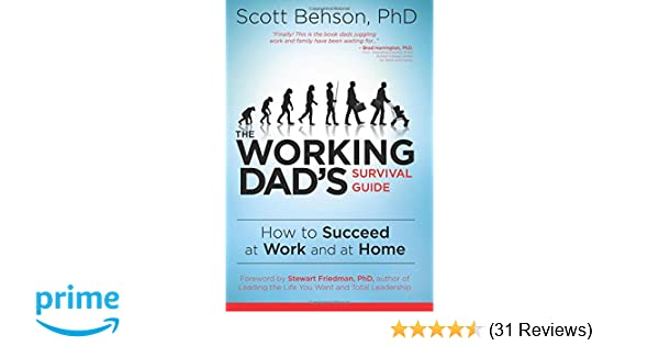 the working dad s survival guide how to succeed at work and at home rh amazon com father's rights survival guide california pdf fathers rights survival guide pdf