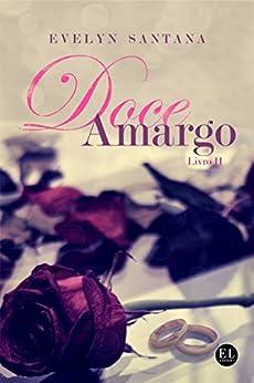 Doce Amargo: Livro 2 (Duologia Doce Amargo) por [Santana, Evelyn]