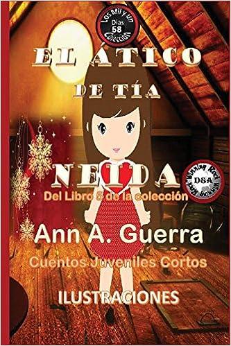 58: Volume 58 Los MIL y un DIAS: Cuentos Juveniles Cortos: Libro 5: Amazon.es: Ms. Ann A. Guerra, Mr. Daniel Guerra: Libros