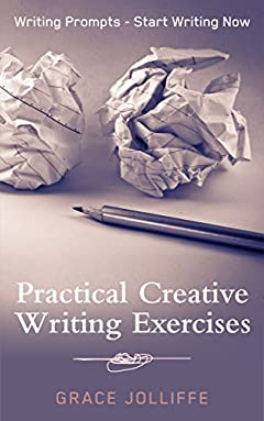 Practical Creative Writing Exercises: Prompts, exercises, starters and writing information.