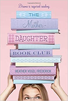 The Mother-Daughter Book Club: Heather Vogel Frederick