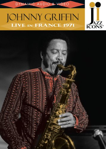 Jazz Icons - Johnny Griffin: Live in France 1971