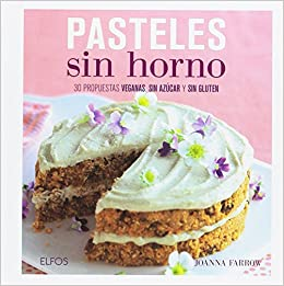 Pasteles sin horno: 30 propuestas veganas, sin azúcar y sin ...