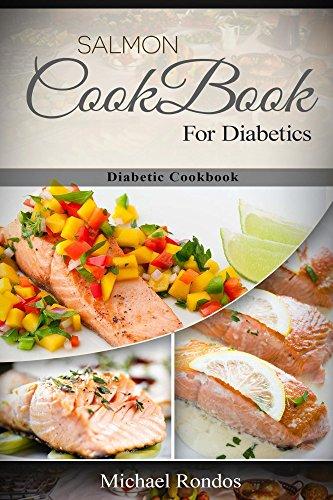 Salmon Recipes for Diabetics: Diabetic Cookbook by Michael Rondos