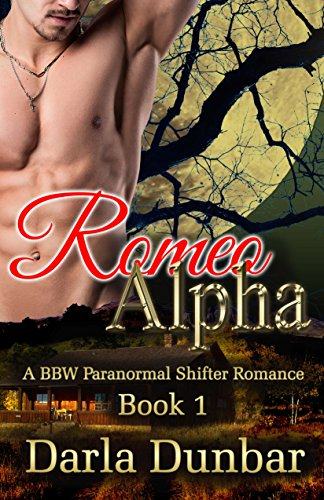 Romeo Alpha - Book 1 (The Romeo Alpha BBW Paranormal Shifter Romance Series)