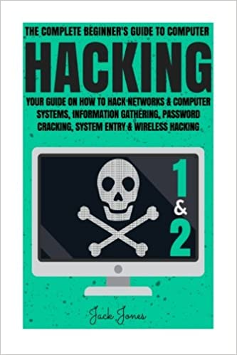 Hacking: The Complete Beginner's Guide To Computer Hacking