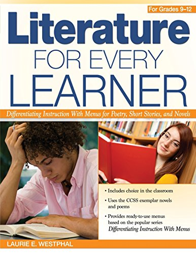 Literature for Every Learner (Grades 9-12): Differentiating Instruction with Menus for Poetry, Short Stories, and Novels (Menus Language Arts)