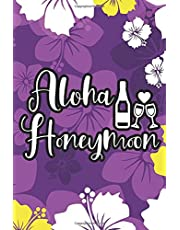 Aloha Honeymoon: A Honeymoon Travel Experience Journal, Places, People, Food, And Memories Notebook
