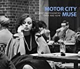 img - for Motor City Muse: Detroit Photographs, Then and Now by Nancy W. Barr (2013-02-11) book / textbook / text book
