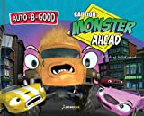 Auto-B-Good - Caution Monster Ahead, Phillip Walton, 1936770059