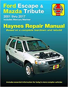 Ford Escape 01 17 Mazda Tribute 01 11 Mercury Mariner 05 11 Haynes Repair Manual Does Not Include Information Specific To Hybrid Model Specific Exclusion Noted Haynes Automotive Editors Of Haynes Manuals 9781620922880 Amazon Com Books