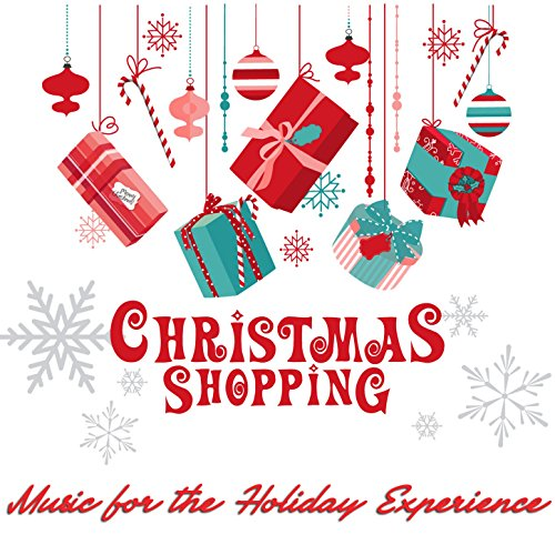 Christmas Shopping: Music for the Holiday Experience