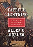Fateful Lightning: A New History of the Civil War