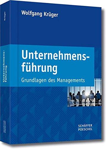 Unternehmensführung: Grundlagen des Managements