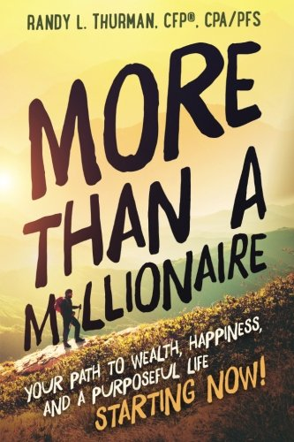 More than a Millionaire: Your Path to Wealth, Happiness, and a Purposeful Life--Starting Now! by Master Key Publications