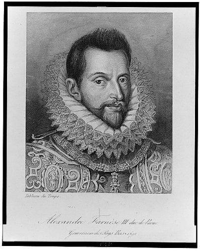 Photo: Alexander Farnese,Alessandro Farnese,Duke of Parma & Piacenza,1545-1592