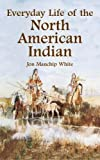 native american indian customs - Everyday Life of the North American Indian (Native American)