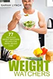 Weight Watchers: Smart Points Guide - 77 Delicious Weight Watchers Recipes For Rapid Weight Loss! (Smart Points, Weight Watchers Cookbook, Weight Watchers 2016, Recipes)