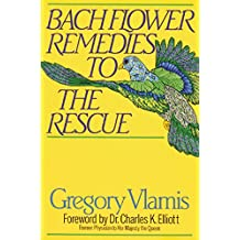 Bach Flower Remedies to the Rescue