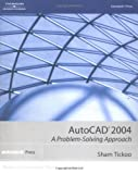 img - for AutoCAD 2004: A Problem-Solving Approach book / textbook / text book