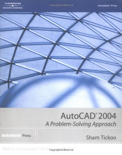 AutoCAD 2004: A Problem-Solving Approach