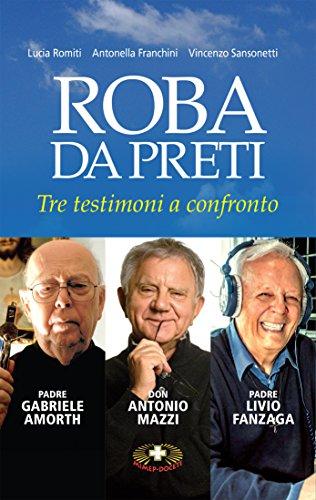 Roba da preti: Tre testimoni a confronto (Italian Edition)