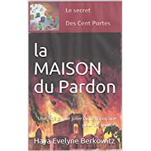 La Maison du Pardon: Une littérature juive contemporaine pour les juniors (LE SECRET DES CENT PORTES t. 2) (French Edition)