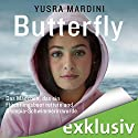 Butterfly: Das Mädchen, das ein Flüchtlingsboot rettete und Olympia-Schwimmerin wurde Hörbuch von Yusra Mardini Gesprochen von: Yara Blümel