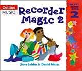 img - for Recorder Magic: Descant Tutor Book 2 (Bk.2) book / textbook / text book