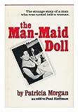 The Man-Maid Doll, Patricia Morgan and Paul Hoffman, 0818401583