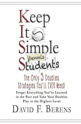 Keep It Simple (Tennis) Students: The Only 5 Doubles Strategies You'll EVER Need!