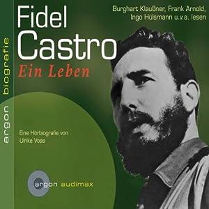 Fidel Castro. Ein Leben Hörbuch