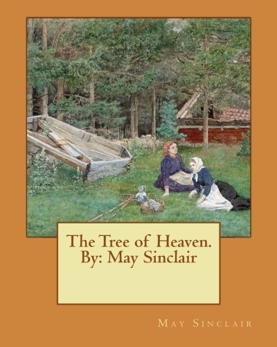 The Tree of Heaven by May Sinclair