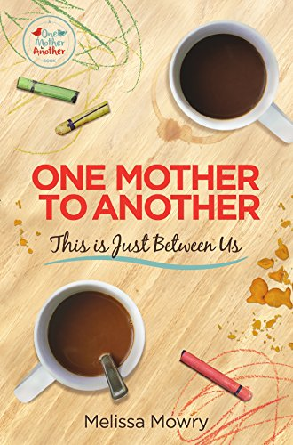 One Mother to Another: This Is Just Between Us by [Mowry, Melissa]