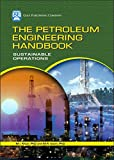 The Petroleum Engineering Handbook: Sustainable Operations
