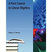 First Course in Linear Algebra by Robert A. Beezer (2009-09-01)