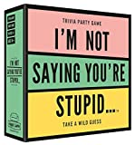 Hygge Games I'm Not Saying You're Stupid Trivia Party Game, 5.7 x 5.7 x 1.8