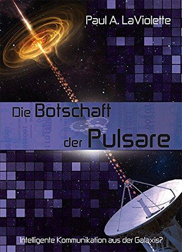 Die Botschaft der Pulsare: Intelligente Kommunikation aus der Galaxis
