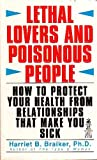 Lethal Lovers and Poisonous People, Harriet B. Braiker, 0671724231