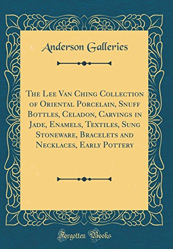 The Lee Van Ching Collection of Oriental Porcelain, Snuff Bottles, Celadon, Carvings in Jade, Enamels, Textiles, Sung Stoneware, Bracelets and Necklaces, Early Pottery (Classic (Early Stoneware)