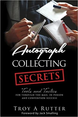 autograph collecting secrets tools and tactics for through the mail