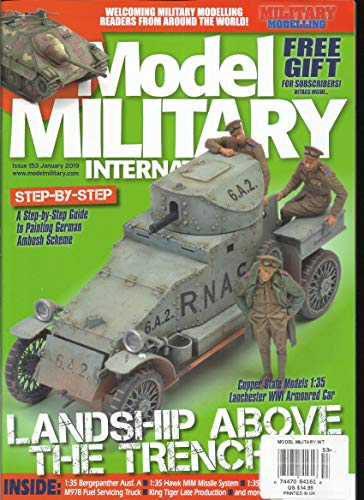 MODEL MILITARY INTERNATIONAL MAGAZINE, LANDSHIP ABOVE THE TRENCHES JANUARY, 2019 ISSUE # 153 PRINTED IN UK (SINGLE ISSUE MAGAZINE) ()