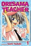 Oresama Teacher Volume 1[ORESAMA TEACHER V01][Paperback]